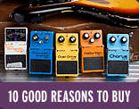 Ten Good Reasons to Get a BOSS Pedal -