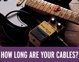 How Long Are Your Cables? - Buffered and True-Bypass Pedals: Facts and Fiction